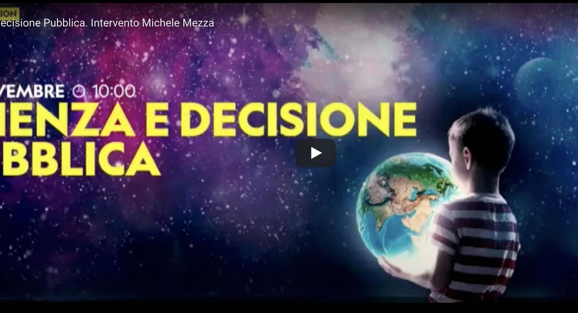Scienza e Decisione Pubblica. Intervento di Michele Mezza